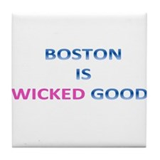 BOSTON IS WICKED GOOD! Tile Coaster