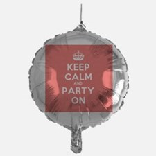 Keep Calm and Party On Balloon