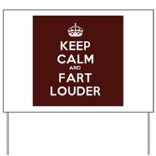Keep Calm and Fart Louder Yard Sign