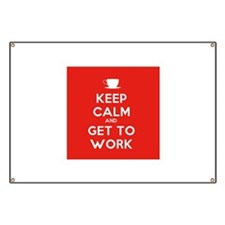 Keep Calm and Get to Work Banner