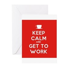 Keep Calm and Get to Work Greeting Cards (Pk of 10