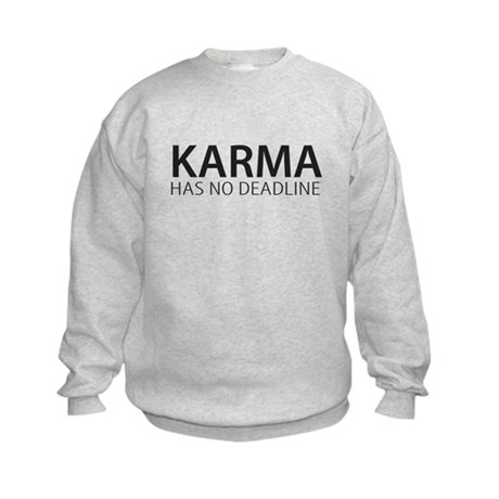 Karma has no deadline Sweatshirt