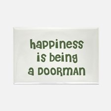Happiness is being a DOORMAN Rectangle Magnet