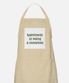 Happiness is being a DOORMAN BBQ Apron