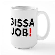 GISSAJOB! Mug