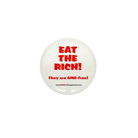 Eat The Rich - They Are GMO-Free! Mini Button (10