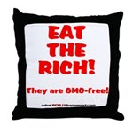Eat The Rich - They Are GMO-Free! Throw Pillow