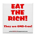 Eat The Rich - They Are GMO-Free! Tile Coaster