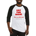 Eat The Rich - They Are GMO-Free! Baseball Jersey