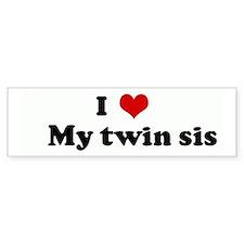 I Love My twin sis Bumper Car Sticker