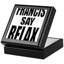 Francis Say Relax T-Shirt Keepsake Box