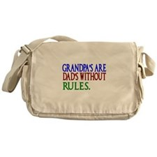 Grandpas are Dads without Rules Messenger Bag