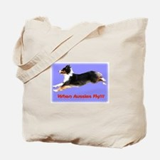 When Aussies Fly!!!  Black Tr Tote Bag