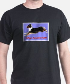 When Aussies Fly!!!  Black Tr T-Shirt