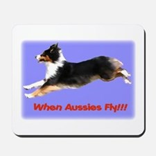 When Aussies Fly!!!  Black Tr Mousepad