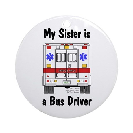 Bus Driver Sister Ornament (Round)
