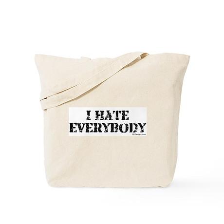 Hate Everybody Tote Bag