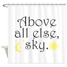 Above All Else Sky Shower Curtain