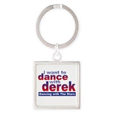 I Want to Dance with Derek Square Keychain