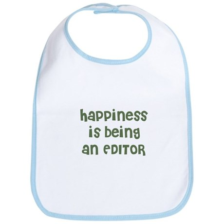 Happiness is being an EDITOR Bib