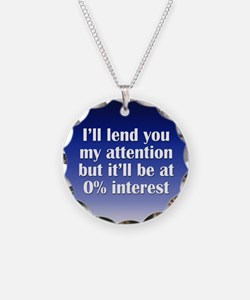 No Interest Attention Necklace