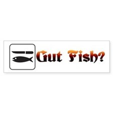 Gut Fish? - Bumper Sticker