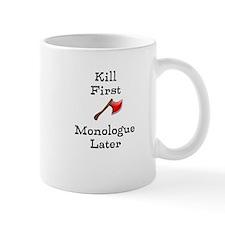 Kill First Mug