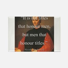 It Is Not Titles Tha Honour Men - Machiavelli Magn