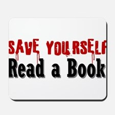 Save Yourself Read a Book Mousepad