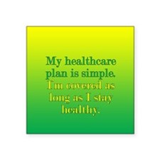 "Poor Healthcare Plan Square Sticker 3"" x 3"""