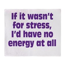 Stress and Energy Throw Blanket