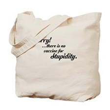 Sorry Stupidity Tote Bag