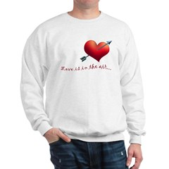 Love is in the air Sweatshirt