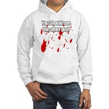 You should see the other guy! Hoodie