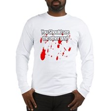 You should see the other guy! Long Sleeve T-Shirt