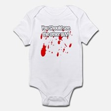 You should see the other guy! Infant Bodysuit
