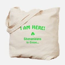 I am here! Shenanigans to Ensue... Tote Bag