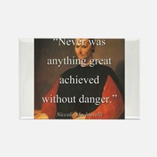 Never Was Anything Great Achieved - Machiavelli Ma