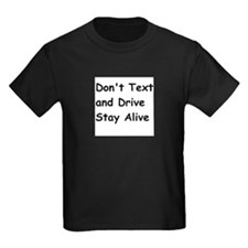Don't Text and Drive Stay Alive T-Shirt