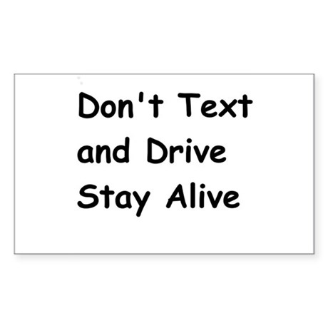 Don't Text and Drive Stay Alive Sticker