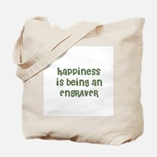 Happiness is being an ENGRAVE Tote Bag