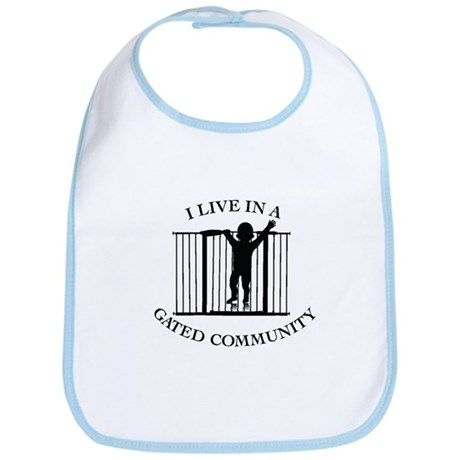 I LIVE IN A GATED COMMUNITY Bib