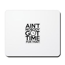 Time For That! Mousepad