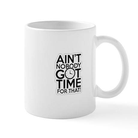 Time For That! Mug