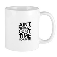 Time For That! Mug