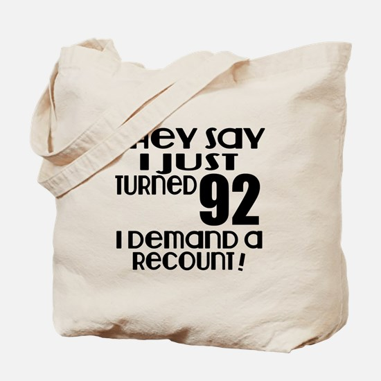 I Just Turned 92 Birthday Tote Bag