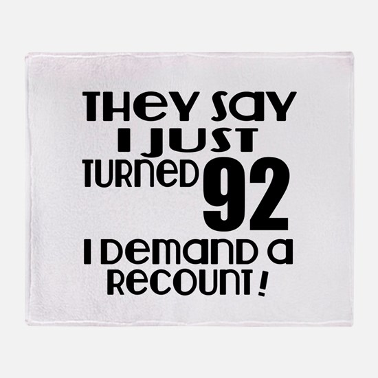 I Just Turned 92 Birthday Throw Blanket