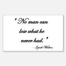 Lose what you never had Rectangle Decal