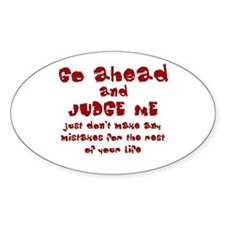 Go Ahead and Judge Me Decal