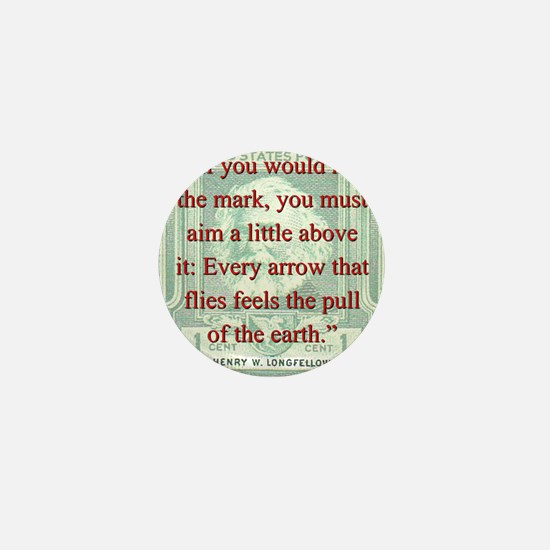 If You Would Hit The Mark - Longfellow Mini Button